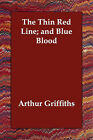 The Thin Red Line; And Blue Blood by Arthur Griffiths (Paperback / softback, 2006)