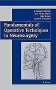 Fundamentals of Operative Techniques in Neurosurgery by E.Sander Connolly