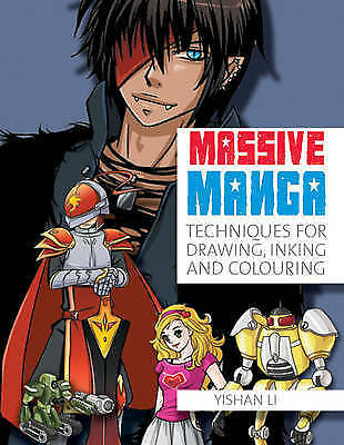 Massive Manga: Techniques for Drawing, Inking and Colouring by Yishan Li (Paper…