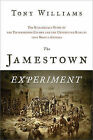 The Jamestown Experiment: The Remarkable Story of the Enterprising Colony and the Unexpected Results That Shaped America by Tony Williams (Paperback / softback, 2011)