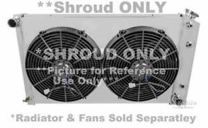 "Cutlass Supreme Aluminum Radiator Fan Shroud /& 2-14/"" Electric Fans fits 28 1//4/"""