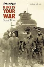 Here Is Your War : Story of G. I. Joe by Ernie Pyle (2004, Paperback)