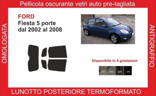 pellicola oscurante vetri ford fiesta 5p dal 2002-2008 kit post termoformato