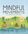Mindful Movements : Ten Exercises for Well-Being by Thich Nhat Hanh, Parallax Press Staff and Wietske Vriezen (2008, Hardcover)