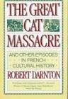 The Great Cat Massacre by Robert Darnton (1985, Paperback)