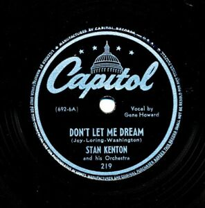 STAN-KENTON-and-his-Orchestra-on-1945-Capitol-219-Don-t-Let-Me-Dream