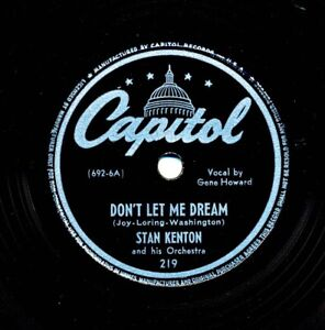 STAN KENTON and his Orchestra on 1945 Capitol 219 - Don't Let Me Dream