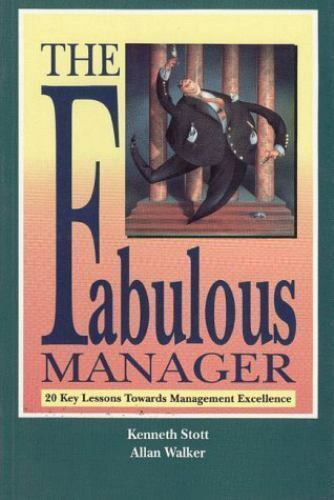 Fabulous Manager : Twenty Key Lessons Towards Management Excellence by...