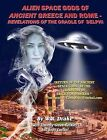 Alien Space Gods of Ancient Greece and Rome: Revelations of the Oracle of Delphi by W Raymond Drake (Paperback / softback, 2011)