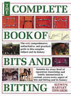 The Complete Book of Bits and Bitting by Elwyn Hartley Edwards (Paperback, 2004)