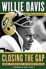 Closing the Gap: Lombardi, the Packers Dynasty, and the Pursuit of Excellence by Willie Davis, Andrea Erickson Davis, Jim Martyka (Hardback, 2012)