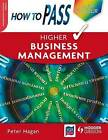 How to Pass Higher Business Management by Peter Hagan (Paperback, 2008)
