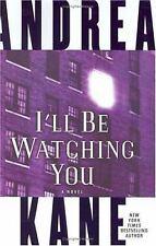 I'll Be Watching You: A Novel