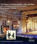 The Theatre of Drottningholm - Then and Now: Performance Between the 18th and 21st Centuries by David Wiles, Willmar Sauter (Paperback, 2015)