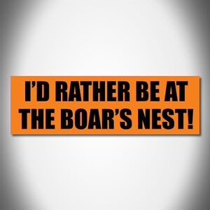 """I'D RATHER BE AT THE BOAR'S NEST!"" Dukes of Hazzard BUMPER STICKER, general lee"