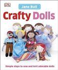 Crafty Dolls by Jane Bull (Hardback, 2014)