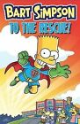 Bart Simpson - to The Rescue 9781783290710 by Matt Groening Paperback