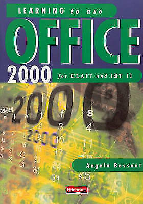 """""""AS NEW"""" Learning to Use Office 2000 for CLAIT and IBT II, Bessant, Ms Angela, B"""