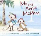 Me and Annie McPhee 9780399168086 by Olivier Dunrea Hardback