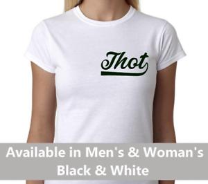 d7ed7857cc45 Thot t-shirt mens or womans ladies internet funny meme gift present ...