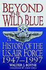 Beyond the Wild Blue by Walter J. Boyne (Paperback, 1998)