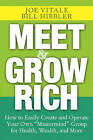 Meet and Grow Rich: How to Easily Create and Operate Your Own  Mastermind  Group for Health, Wealth, and More by Joe Vitale, Bill Hibbler (Hardback, 2006)