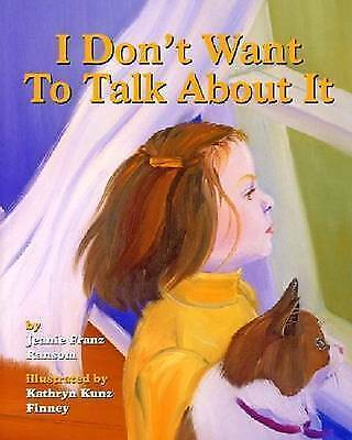 I Don't Want to Talk About it. A Story of Divorce for Young Children by Ransom,