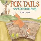 Fox Tails Four Fables From Aesop 9780823424009 by Amy Lowry Hardback
