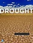 Drought: Past Problems and Future Scenarios by Eric F. Wood, Justin Sheffield (Hardback, 2011)