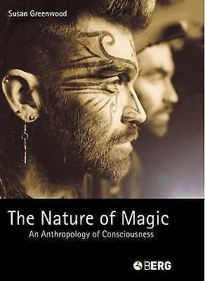 The Nature of Magic: An Anthropology of Consciousness, Greenwood, Susan, Very Go