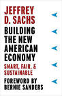 Building the New American Economy: Smart, Fair, and Sustainable by Jeffrey D. Sachs (Hardback, 2017)