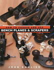 How to Choose and Use Bench Planes and Scrapers by John English (Paperback, 2010)