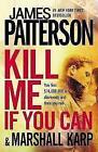 Kill Me If You Can von James Patterson und Marshall Karp (2012, Taschenbuch)