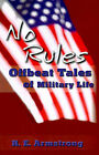 No Rules: Offbeat Tales of Military Life by R E Armstrong (Paperback / softback, 2001)