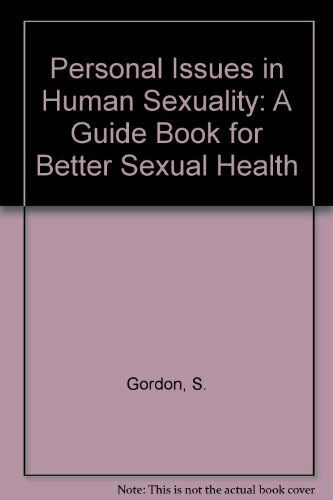 Personal Issues in Human s**uality: A Guidebook for Better s**ual Health By Sol
