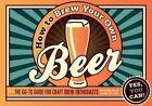 How to Brew Your Own Beer: The Go-to Guide for Craft Brew Enthusiasts by Jordan St. John, Mark Murphy (Paperback, 2013)