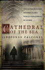 Cathedral of the Sea by Ildefonso Falcones (Paperback, 2009)