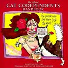 The Official Cat Codependents Handbook: For People Who Love Their Cats Too Much! by Ronnie Sellers (Paperback / softback, 1995)