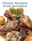 Classic Recipes from Scotland by Tom Bridge (Hardback, 2005)