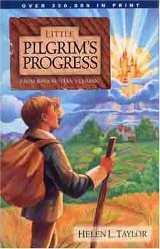 Little Pilgrims Progress From John Bunyans Classic By Helen L Taylor