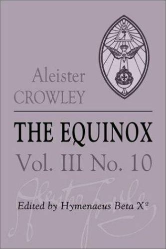 The Equinox The Review Of Scientific Illuminism Vol 3 No 10 By