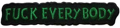 """5/"""" X 1/"""" F*ck Everybody Embroidered Sew On Patch"""