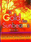 The Gold Of The Sunbeams by Tito Rajarshi Mukhopadhyay (Paperback, 2011)