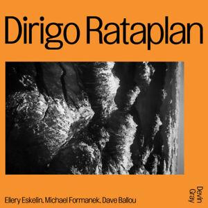 Dirigo Rataplan - Devin Gray, Ellery Eskelin, Michael Formanek, Dave Ballou - CD