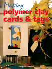 Making Polymer Clay Cards and Tags by Jacqui Eccleson (Paperback, 2004)