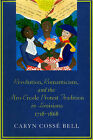 Revolution,Romanticism,and the Afro-creole Protest Tradition in Louisiana,1718-1868 by Caryn Cosse Bell (Paperback, 2004)