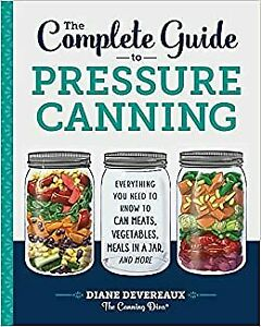 The Complete Guide to Pressure Canning: HARDCOVER– 2018 by Diane Devereaux - ...