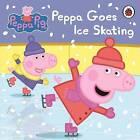 Peppa Pig: Peppa Goes Ice Skating by Penguin Books Ltd (Board book, 2014)