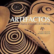 Artefactos: Objetos artesanales de Colombia (Spanish Edition)