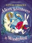 Alice's Adventures in Wonderland: Faber Children's Classics by Lewis Carroll (Paperback, 2015)